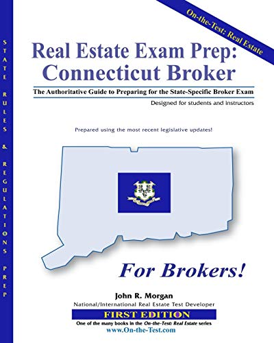 Real Estate Exam Prep: Connecticut Broker - 1st edition: The Authoritative Guide to Preparing for ...