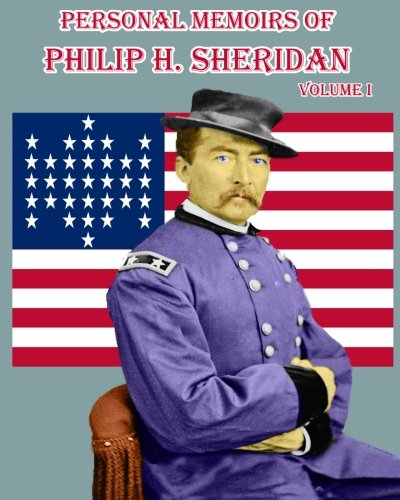 9781453823897: Personal Memoirs of Philip H. Sheridan: Volume One: General, United States Army (Timeless Classic Books)