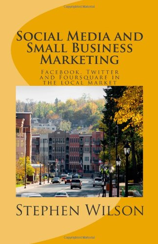 9781453824696: Social Media and Small Business Marketing