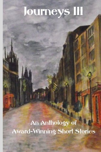 9781453825679: Journeys III: An Anthology of Award Winning Short Stories