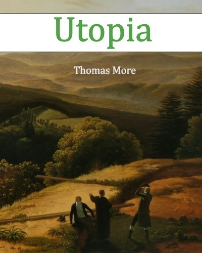 an analysis of the utopia novel by thomas more The lesson of thomas more his celebrated account of the imaginary island of utopia, a book which although the book is so brief, it offers an analysis of the.