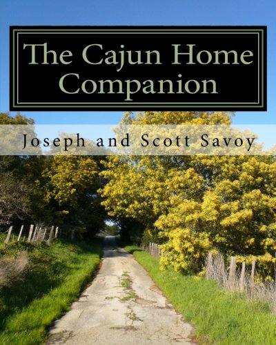 9781453827864: The Cajun Home Companion: Learn to Speak Cajun French And Other Essentials Every Cajun Should Know