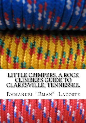 9781453828908: Little Crimpers: A Rock Climber's Guide to Clarksville Tennessee