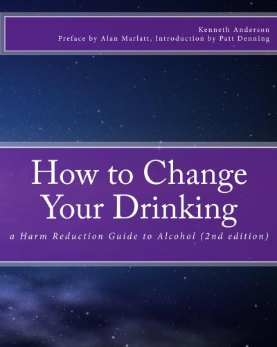 How to Change Your Drinking: a Harm: Kenneth Anderson