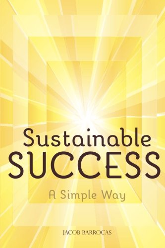 9781453831656: Sustainable Success: A Simple Way