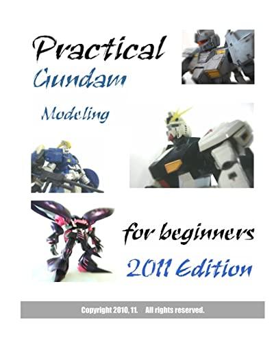 9781453833681: Practical Gundam Modeling for beginners: 2011 Edition