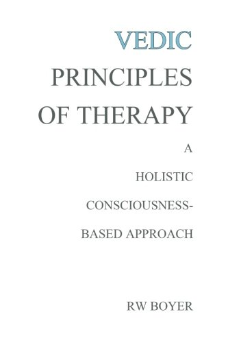 9781453834039: Vedic Principles of Therapy: A Holistic Consciousness-Based Approach