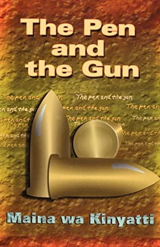 The Pen and the Gun: Kinyatti, Maina Wa