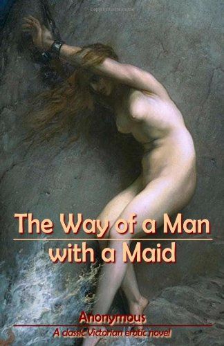 9781453835937: The Way of a Man with a Maid
