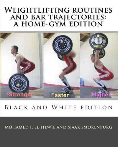 9781453836002: Weightlifting routines and bar trajectories: a home-gym edition: Black and White edition