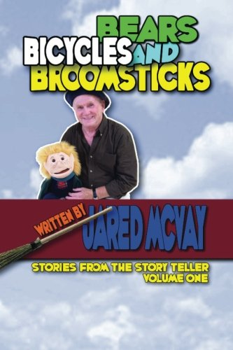 Bears Bicycles and Broomsticks: Stories From the: McVay, Jared
