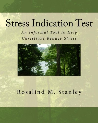 9781453836934: Stress Indication Test: An Informal Tool to Help Christians Reduce Stress
