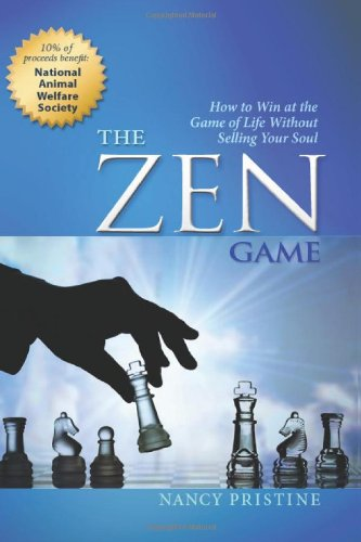 The Zen Game: How to Win at the Game of Life Without Selling Your Soul: Pristine, Nancy