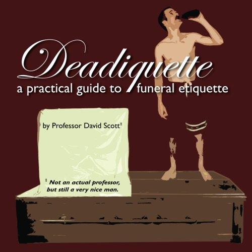 9781453838716: Deadiquette: A Practical Guide to Funeral Etiquette