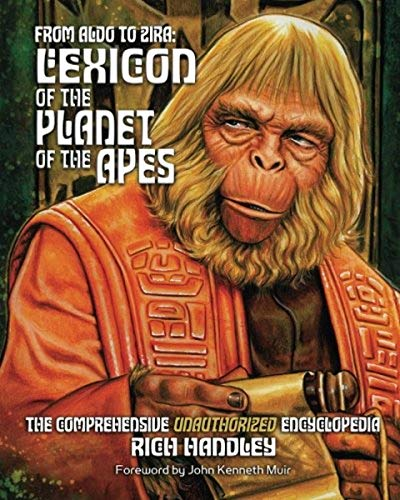 9781453838921: From Aldo to Zira: Lexicon of the Planet of the Apes: The Comprehensive Unauthorized Encyclopedia: Volume 1