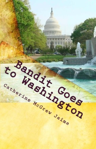 9781453839072: Bandit Goes to Washington: Book 2 in the Horsey and Friends Series