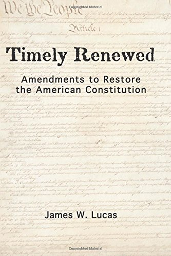 9781453839164: Timely Renewed: Amendments to Restore the American Constitution