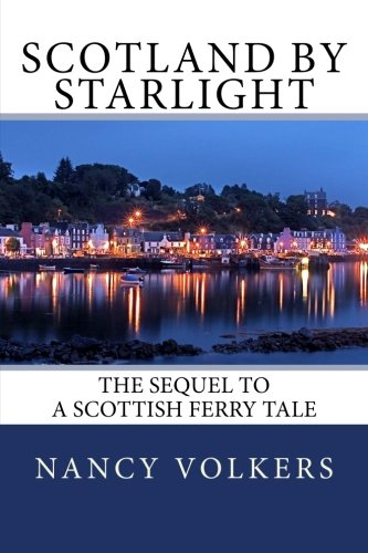 9781453840726: Scotland By Starlight: The sequel to A Scottish Ferry Tale