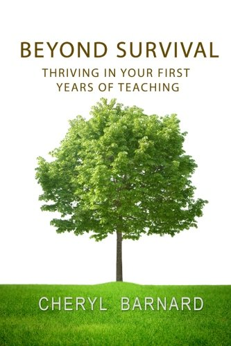 9781453840979: Beyond Survival: Thriving in Your First Years of Teaching