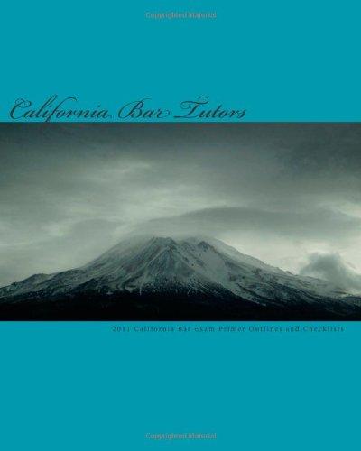 9781453841518: 2011 California Bar Exam Primer Outlines and Checklists