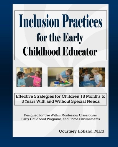 9781453842157: Inclusion Practices for the Early Childhood Educator: Effective Strategies for Children 18 months to 3 years With and Without Special Needs