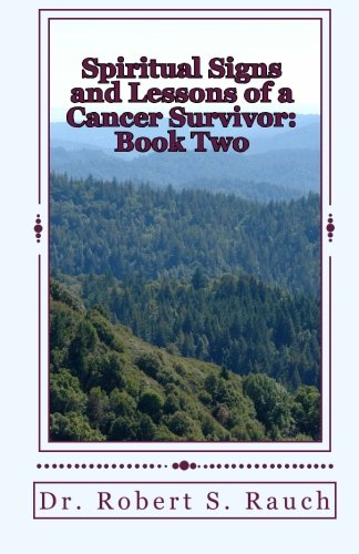 9781453843031: Spiritual Signs and Lessons of a Cancer Survivor: Book Two