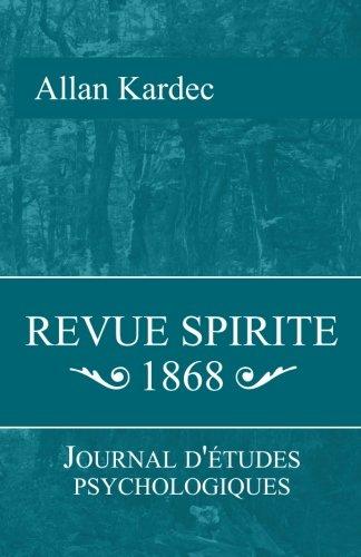 Revue Spirite 1868: Journal d'étude psychologiques (French Edition) (9781453844977) by Kardec, Allan