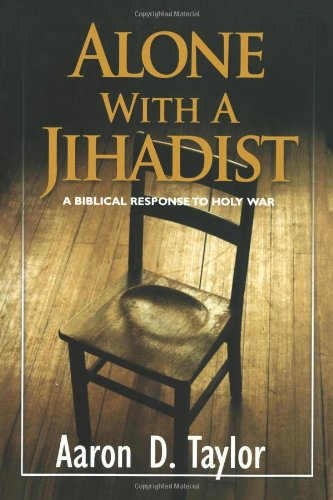 9781453845189: Alone with a Jihadist: A Biblical Response to Holy War