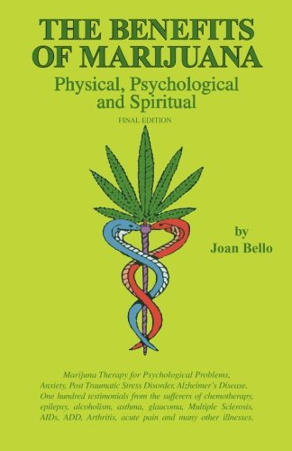 9781453849439: The Benefits of Marijuana: Physical, Psychological and Spiritual