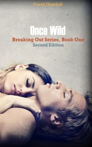 9781453849583: Once Wild (Breaking Out Series, Book One)