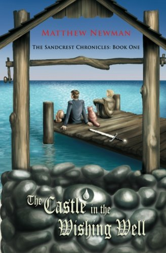 9781453850220: The Castle In The Wishing Well: The Sandcrest Chronicles