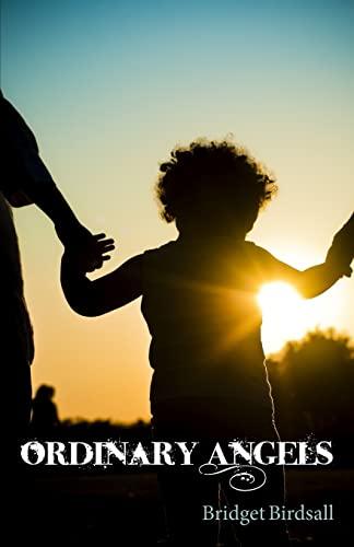 Ordinary Angels: Bridget Birdsall