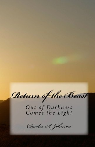 9781453851159: Return of the Beast: Out of Darkness Comes the Light