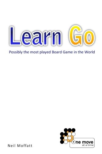 9781453851333: Learn Go: Possibly the most played board game in the World