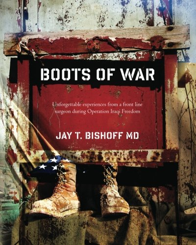 9781453852200: Boots of War: Unforgettable experiences from a front line surgeon during Operation Iraqi Freedom