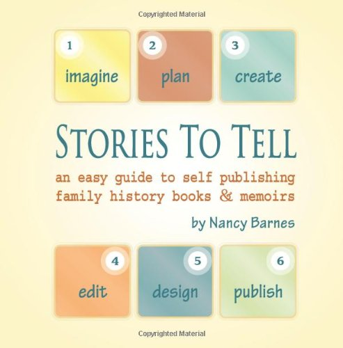 9781453852866: Stories To Tell: An easy guide to self publishing family history books & memoirs