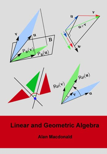 9781453854938: Linear and Geometric Algebra