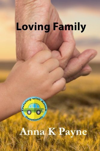 9781453855850: Loving Family: A Driving with Anna Devotional