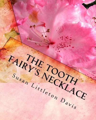 The Tooth Fairy's Necklace: Susan Littleton Davis