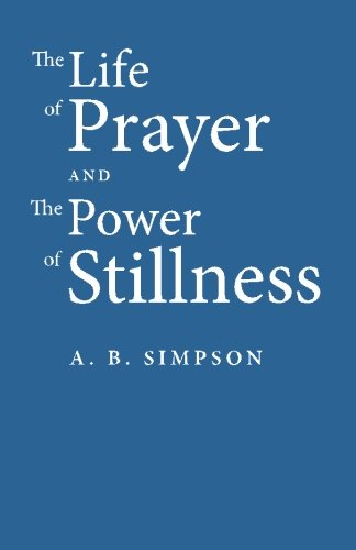 9781453858790: The Life of Prayer and the Power of Stillness
