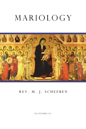 Mariology: Scheeben, M. J.