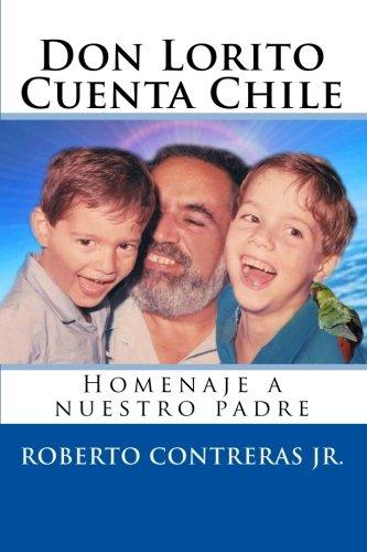 9781453858943: Don Lorito Cuenta Chile: Homenaje a nuestro padre (Spanish Edition)