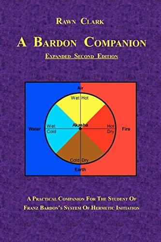 Bardon Companion: A Practical Companion for the: Clark, Rawn