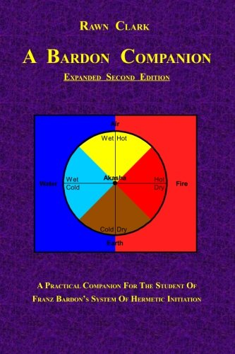 9781453859032: A Bardon Companion: A practical companion for the student of Franz Bardon's system of Hermetic initiation