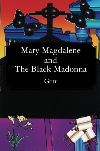 9781453859186: Mary Magdalene and The Black Madonna