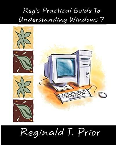 9781453861318: Reg's Practical Guide To Understanding Windows 7 (Reg's Practical Guides)