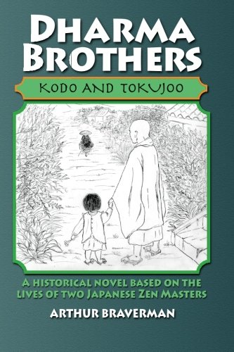 9781453861530: Dharma Brothers Kodo and Tokujoo: A Historical Novel Based On The Lives Of Two Japanese Zen Masters