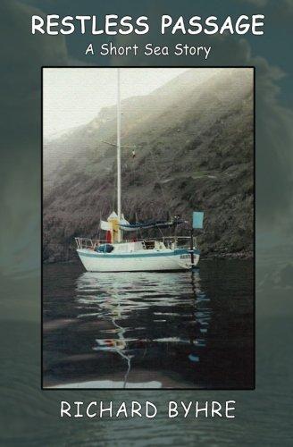Restless Passage: A Short Sea Story: Byhre, Richard