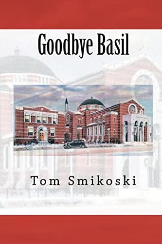 Goodbye Basil: Smikoski, Tom