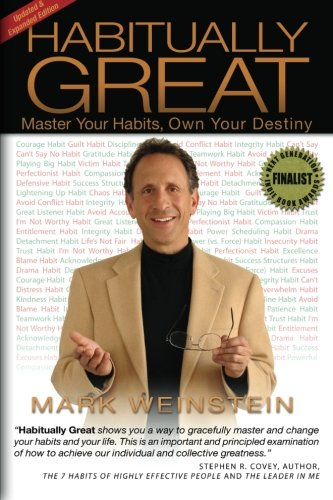 Habitually Great: Master Your Habits, Own Your Destiny (updated): Weinstein, Mark F.